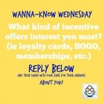 Wanna-Know Wednesday: How should you incentivize?