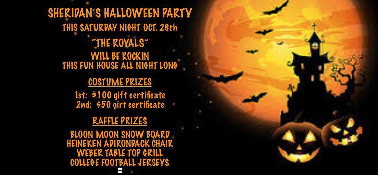 SHERIDAN'S HALLOWEEN PARTY SATURDAY NIGHT