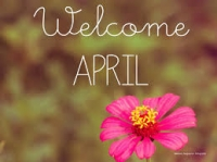 The 4th month of 2015 is here- Welcome April