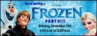 Event: Frozen Party - Dec 7 @ 1:00pm