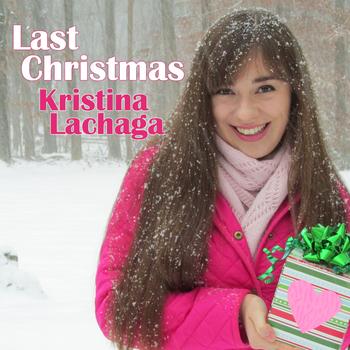 Last Christmas Kristina Lachaga